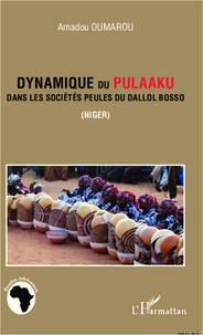 Amadou Oumarou - Dynamique du Pulaaku dans les sociétés Peules du Dallol Bosso (Niger).