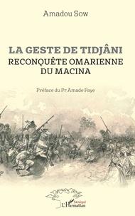 Livres de littérature française à télécharger gratuitement La geste de Tidjâni  - Reconquête omarienne du Macina CHM