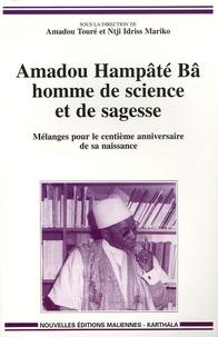 Amadou Touré et N'Tji-Idriss Mariko - Amadou Hampâté Bâ, homme de science et de sagesse - Mélanges pour le centième anniversaire de la naissance d'Hampâté Bâ.