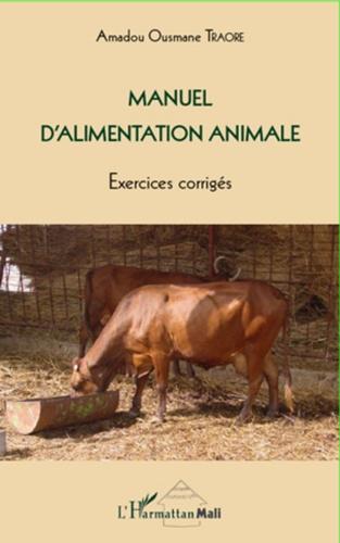 Amadou Traoré - Manuel d'alimentation animale - Exercices corrigés.