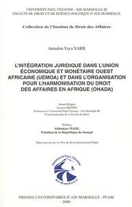 Lintégration juridique dans lUnion économique et monétaire ouest-africaine (UEMOA) et dans lOrganisation pour lharmonisation du droit des affaires en Afrique (OHADA).pdf