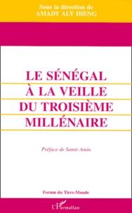 Amady Aly Dieng - Le Sénégal à la veille du troisième millénaire.