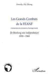 Les Grands Combats de la Fédération des étudiants dAfrique noire - De Bandung aux indépendances 1955-1960.pdf