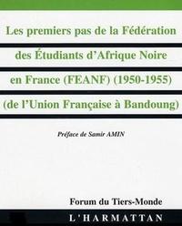 Amady Aly Dieng - Les premiers pas de la Fédération des Etudiants d'Afrique Noire en France (1950-1955) : de l'Union française à Bandoung.