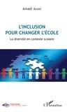 Amaël André - L'inclusion pour changer l'école - La diversité en contexte scolaire.