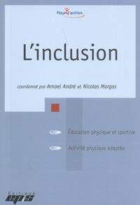Amaël André et Nicolas Margas - L'inclusion.