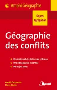 Amaël Cattaruzza et Pierre Sintès - Géographie des conflits.