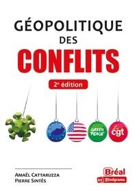 Amaël Cattaruzza et Pierre Sintès - Géopolitique des conflits.