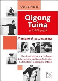 Qigong Tuina - Massage et automassage - Un art énergétique aux confluents de la médecine traditionnelle chinoise, lart martial et la spiritualité antique.pdf