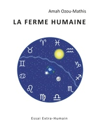 Amah Ozou-mathis - La Ferme Humaine - Essai Extra-Humain.
