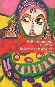 Amal djaïli Amadou - Munyal, les larmes de la patience.