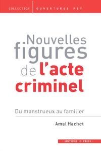 Nouvelles figures de lacte criminel - Du monstrueux au familier.pdf