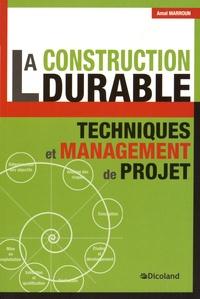 Amal Marroun - La construction durable - Techniques et management de projet.
