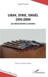 Amal Nader - Liban, Syrie, Israël 1991-2000 - Les négociations illusoires.