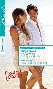 Amalie Berlin et Tina Beckett - Retrouvailles à Hollywood Hills - Pour le bonheur de Leo.