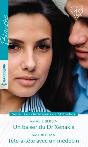 Un baiser du Dr Xenakis - Tête-à-tête avec un médecin