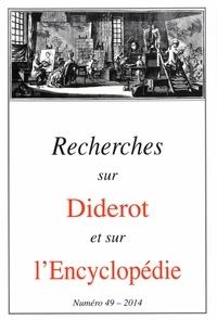 Marie Leca-Tsiomis - Recherches sur Diderot et sur l'Encyclopédie N° 49/2014 : .