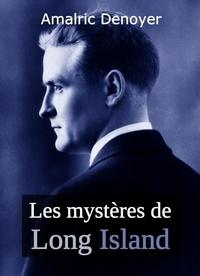 Amalric Denoyer - Les mystères de Long Island.