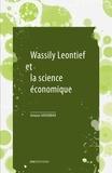 Amanar Akhabbar - Wassily Leontief et la science économique - Suivi de Les mathématiques dans la science économique.