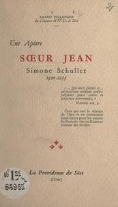Amand Bellenger - Une apôtre, Sœur Jean, Simone Schuller, 1920-1955.