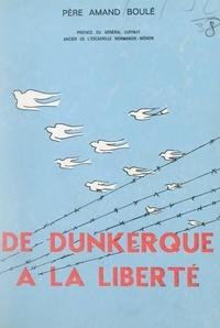 Amand Boulé et Léon Cuffaut - De Dunkerque à la liberté.