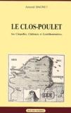 Amand Dagnet - Le Clos-Poulet - Ses chapelles, châteaux et gentilhommières.