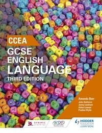 Amanda Barr et Aidan Lennon - CCEA GCSE English Language, Third Edition Student Book.