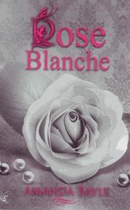 Amanda Bayle - Rose blanche.