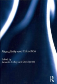 Amanda Coffey et David James - Masculinity and Education.