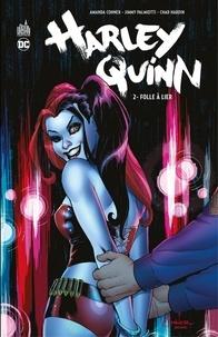 Amanda Conner et Jimmy Palmiotti - Harley Quinn - Tome 2 - Folle à lier.