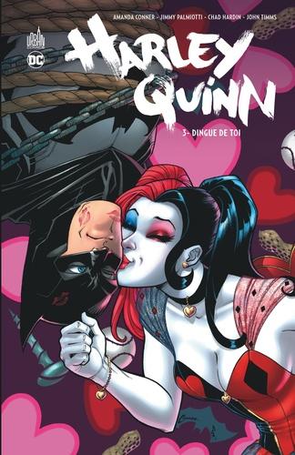Harley Quinn Tome 3 Dingue de toi