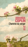 Amanda Coplin - L'homme du verger.