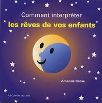 Amanda Cross - Comment interpréter les rêves de vos enfants.