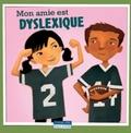 Amanda Doering Tourville et Kristin Sorra - Mon amie est dyslexique - Pack de 6 exemplaires.