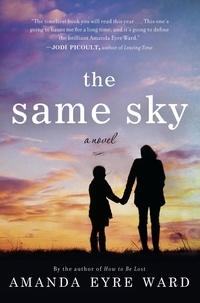 Amanda Eyre Ward - The Same Sky.