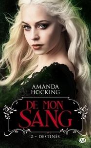 Amanda Hocking - De mon sang Tome 2 : Destinés.