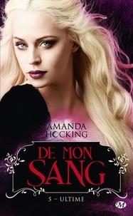 Amanda Hocking - De mon sang Tome 5 : Ultime.