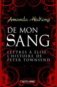 Amanda Hocking - Lettres à Élise : l'histoire de Peter Townsend.