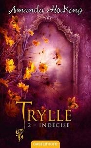 Amanda Hocking - Trylle Tome 2 : Indécise - Suivi de la nouvelle Une journée, trois vies.