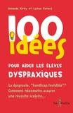 Amanda Kirby et Lynne Peters - 100 idées pour aider les élèves dyspraxiques.