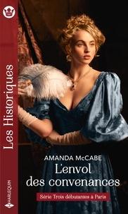 Amanda McCabe - L'envol des convenances - Trois débutantes à Paris.