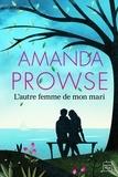 Amanda Prowse - L'autre femme de mon mari.