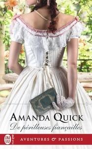 Amanda Quick - De périlleuses fiançailles.