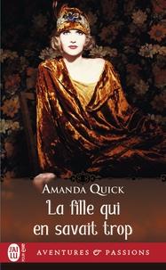 Amanda Quick - La fille qui en savait trop.