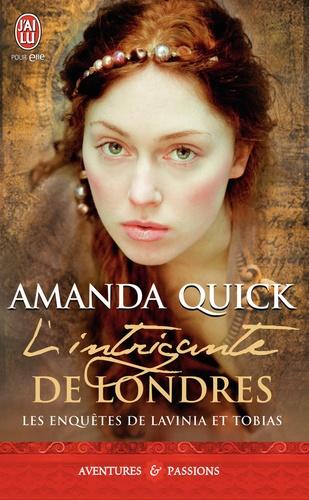 Amanda Quick - Les enquêtes de Lavinia et Tobias Tome 1 : L'intrigante de Londres.
