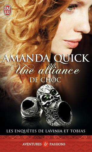 Amanda Quick - Les enquêtes de Lavinia et Tobias  : Une alliance de choc.