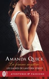 Amanda Quick - Les ladies de Lantern Street Tome 2 : La femme mystère.