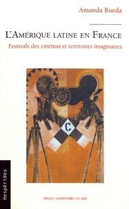 Amanda Rueda - L'Amérique latine en France - Festivals des cinémas et territoires imaginaires.
