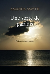 Amanda Smyth - Une sorte de paradis.