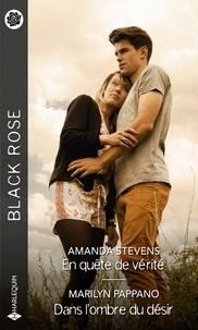 Amanda Stevens et Marilyn Pappano - En quête de vérité - Dans l'ombre du désir.
